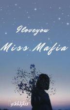 Iloveyou Miss Mafia  by stikhdjh15