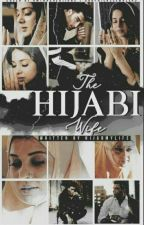The Hijabi Wife (ON HOLD) by Hijabmylife