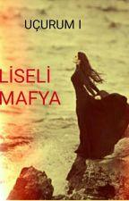 LİSELİ MAFYA (UÇURUM I) by buse_lik