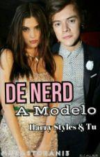 De Nerd a Modelo-Harry styles CANCELADA by Marastoran13