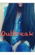 Outbreak by BrooklynneTheUnicorn