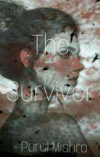 The survivor by mishraparul1225