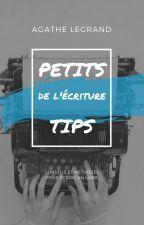 Petits Tips de l'écriture by LegrandAgathe