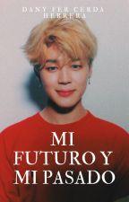 MI FUTURO Y MI PASADO (Imagina con Jimin) by DanyFerCerdaHerrera