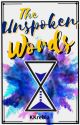The Unspoken Words--a Novella (EDITING) by Kkrebia