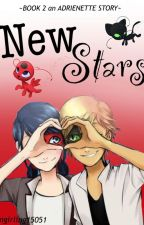 New Stars- BOOK 2 ADRIENNETTE STORY by fangirling15051