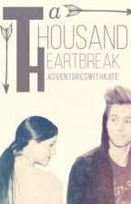 A Thousand Heartbreak by Adventureswithkate