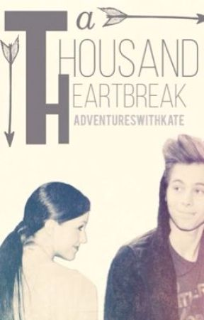 A Thousand Heartbreak by Adventureswithkate