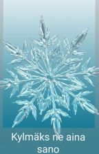 Kylmäks ne aina sano🏳️🌈 by Vatukkaliini