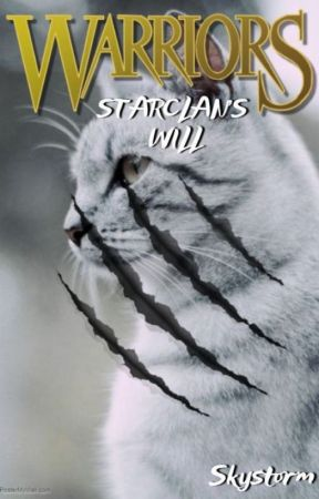 StarClan's Will - A Warriors Story by CreativeClan