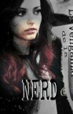 La venganza de la nerd (Jarry) by hanez20