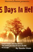 5 days in Hell (part 1) by Heavenlyflames