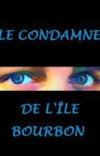 LE CONDAMNE DE L'ÎLE BOURBON by LioChabs