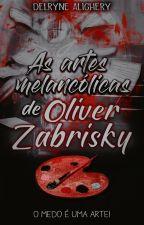 As artes melancólicas de Oliver Zabrisky by Chuyahiro