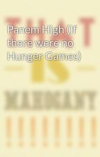 Panem High (If there were no Hunger Games) by iamafangirl1011