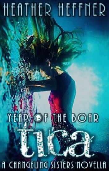 Year of the Boar: Tica (Changeling Sisters Novella #1.5)