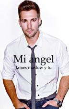 Mi angel (Tn_ ~ James Maslow) by MichelleOlivaresNisi