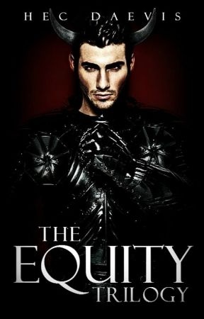 The Equity Trilogy by HecDaevis