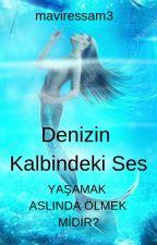 Denizin Kalbindeki Ses by MaviRessam3