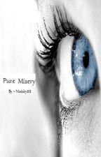 Pure Misery (Pure Bliss Series: Book 2) (In need of serious editing) by mebby88