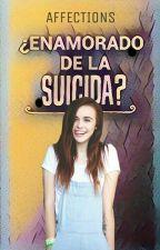 ¿Enamorado de la SUICIDA? //Magcon y tu// Affecti0ns by affecti0ns
