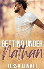 Getting Under Nathan by tessalovatt