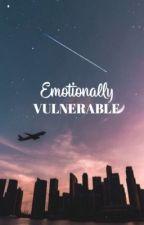 Emotionally Vulnerable by selenapvssy