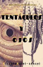 Tentáculos y Ojos by KizuatoKotei-sensei