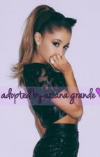 Adopted by Ariana Grande by _grande_universe_