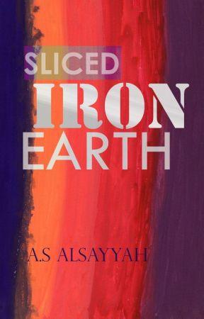 Sliced: Iron Earth by anwaAlsa