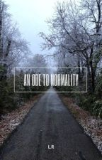 An Ode to Normality  by lrwrites