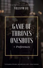 Game of Thrones Oneshots and Preferences by villianwave