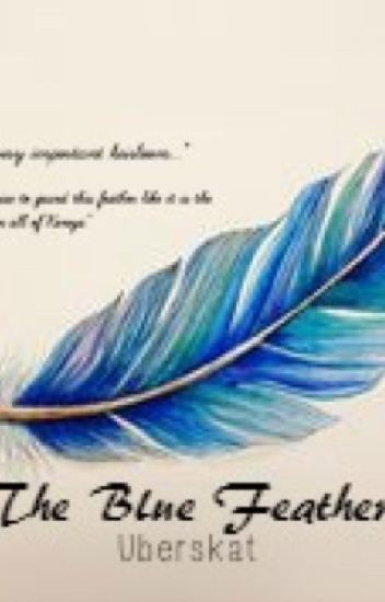 The Blue Feather {COMPLETED}