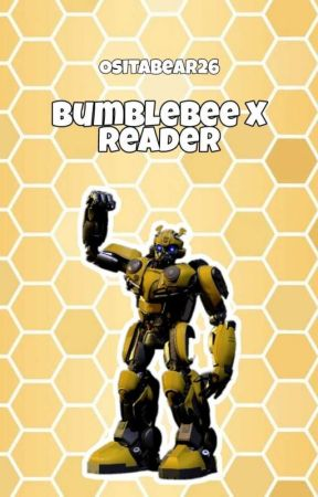 Bumblebee (Bee 2018 Reader Fanfic) - You Sound Like a Little