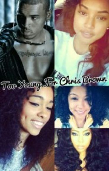 Too Young For Chris Brown