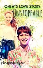(SHINee ONEW / JINKI) Onew's Love Story: UNSTOPPABLE by pineapple_onew