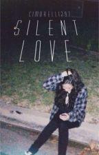 Silent Love ~a Lauren Cimorelli love story~ by ItsCamiz