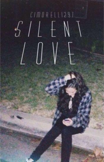 Silent Love ~a Lauren Cimorelli love story~