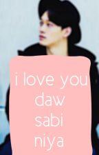 I Love You DAW Sabi Niya [Exo's Chen and F(x) Luna] One Shot Story by MissEnnaira