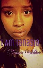 I Am Tanasia by Tanasia9