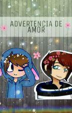 Advertencia de Amor |Flexkato| by -EstrellaLoli-