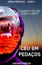 Céu em pedaços by adriano_everton