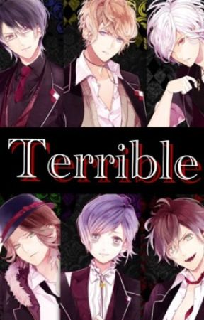 Terrible [Diabolik Lovers x reader] by LifeisFunandGreat