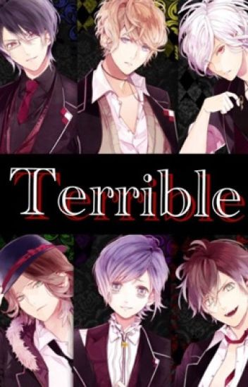 Terrible [Diabolik Lovers x reader]