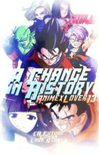 A Change In History (A Future Gohan Love Story!) (STORY ON HOLD) by AnimeXLover13