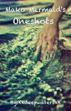 // Mako Mermaids Oneshots \\ by XxdeepwatersxX