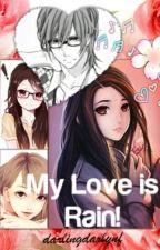 My Love is Rain! [ML 3] by darlingdarlynf
