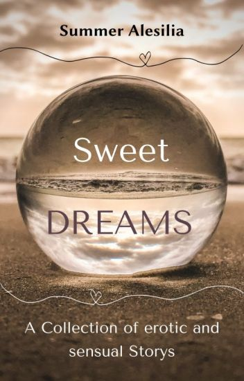 Sweet Dreams ✔ - erotic one Shots #WinterAward2018