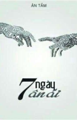 Đọc truyện Bảy ngày ân ái - Ân Tầm ( Full )