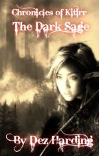 Chronicles of Kitirr: The Dark Sage by DB-Merriam